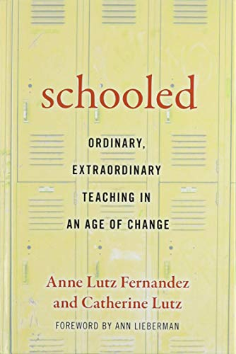 9780807757376: Schooled- Ordinary, Extraordinary Teaching in an Age of Change