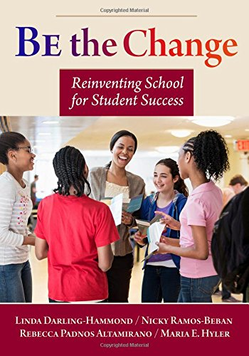 9780807757437: Be the Change: Reinventing School for Student Success