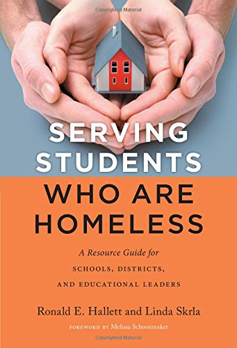 9780807758021: Serving Students Who Are Homeless: A Resource Guide for Schools, Districts, and Educational Leaders