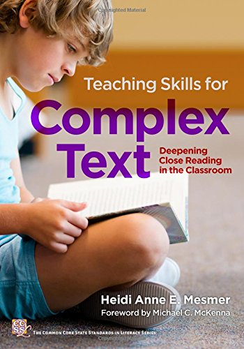 9780807758144: Teaching Skills for Complex Text: Deepening Close Reading in the Classroom (Common Core State Standards in Literacy)