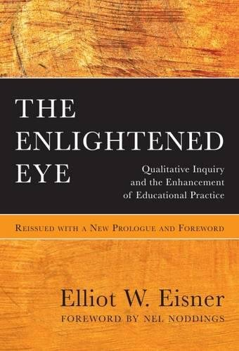 9780807758243: The Enlightened Eye: Qualitative Inquiry and the Enhancement of Educational Practice, Reissued with a New Prologue and Foreword