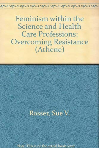 9780807762080: Feminism Within the Science and Health Care Professions: Overcoming Resistance (Athene Series)