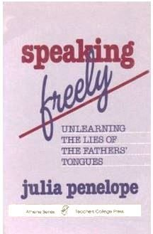 9780807762448: Speaking Freely: Unlearning the Lies of the Father's Tongues (Athene Series)
