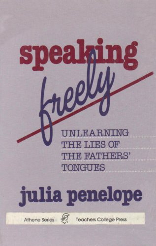 9780807762455: Speaking Freely: Unlearning the Lies of the Fathers' Tongues (Athene Series)