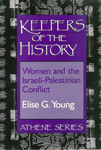 9780807762615: Keepers of the History: Women and the Israeli-Palestinian Conflict (Athene Series)