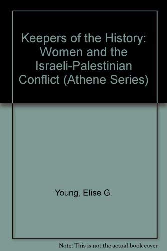 9780807762622: Keepers of the History: Women and the Israeli-Palestinian Conflict (Athene Series)