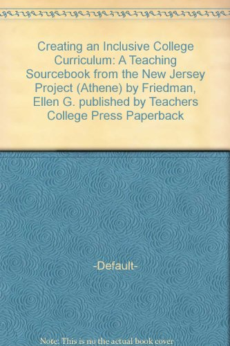 9780807762820: Creating an Inclusive College Curriculum: A Teaching Sourcebook from the New Jersey Project (Athene Series)