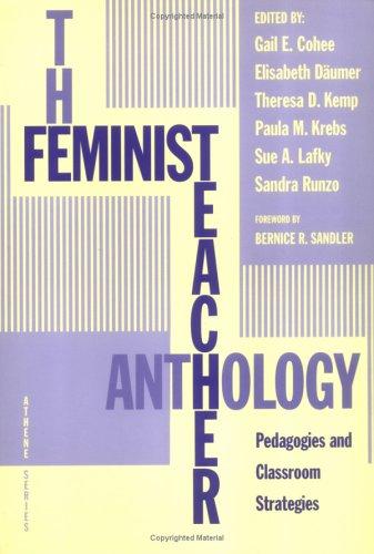 The Feminist Teacher Anthology: Pedagogies and Classroom: Gail E. Cohee;