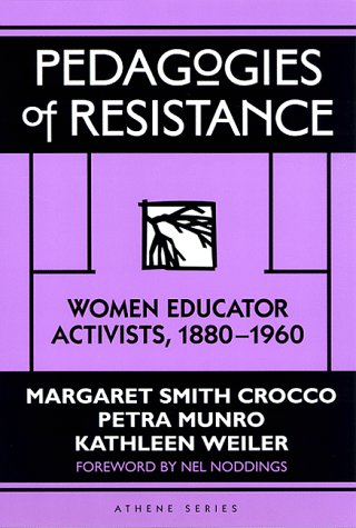 9780807762974: Pedagogies of Resistance: Women Educator Activists, 1880-1960 (Athene Series)