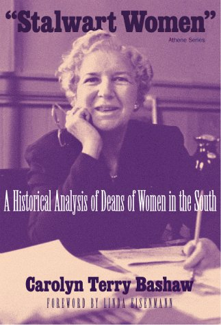 9780807762998: Stalwart Women: A Historical Analysis of Deans of Women in the South (Athene Series)