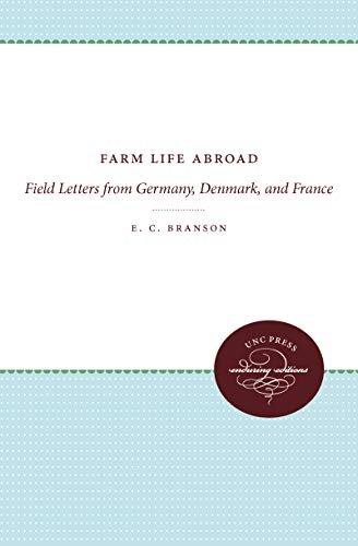 Farm Life Abroad: Field Letters from Germany, Denmark, and France: Branson, E. C.