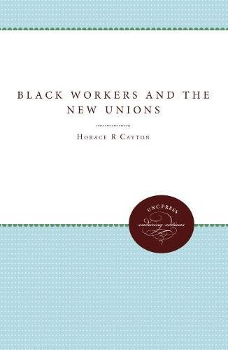 Black Workers and the New Unions: Cayton, Horace R., Mitchell, George S.