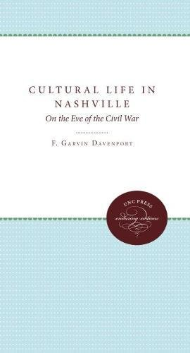 9780807803639: Cultural Life in Nashville: On the Eve of the Civil War
