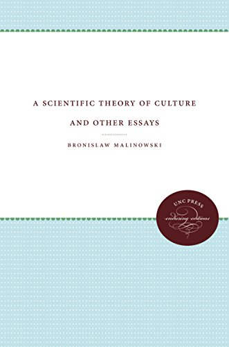 A Scientific Theory of Culture,: Bronislaw Malinowski