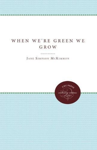 9780807804476: When We're Green We Grow: The Story of Home Demonstration Work in North Carolina