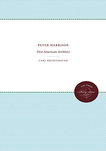 9780807805626: Peter Harrison: First American Architect (Published for the Omohundro Institute of Early American History and Culture, Williamsburg, Virginia)