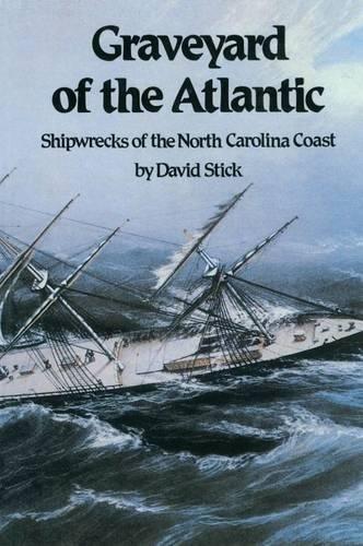 9780807806227: Graveyard of the Atlantic: Shipwrecks of the North Carolina Coast