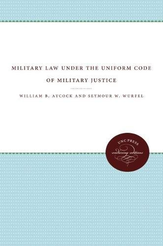 9780807806708: Military Law under the Uniform Code of Military Justice
