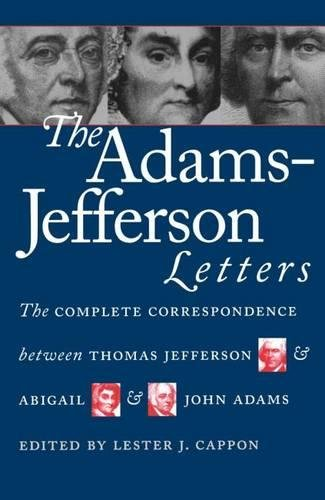 9780807807699: The Adams-Jefferson Letters: The Complete Correspondence Between Thomas Jefferson and Abigail and John Adams (Institute of Early American History)