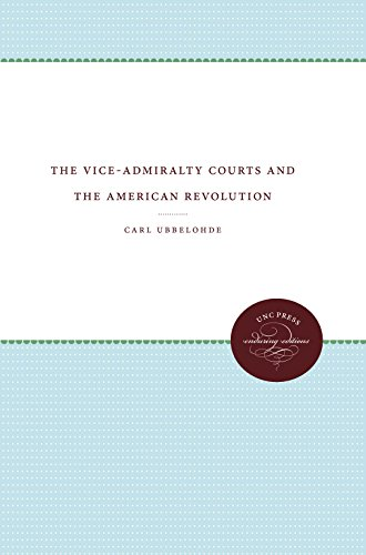 The Vice - Admiralty Courts and the American Revolution: Ubbelohde, Carl