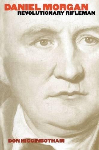 9780807808245: Daniel Morgan: Revolutionary Rifleman (Institute of Early American History & Culture)
