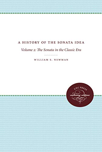 9780807808726: A History of the Sonata Idea: Volume 2: The Sonata in the Classic Era