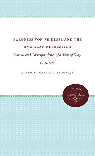Baroness von Reidesel and the American Revolution: Journal and Correspondence of a Tour of Duty, ...