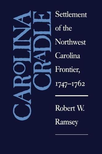 9780807809341: Carolina Cradle: Settlement of the Northwest Carolina Frontier, 1747-1762