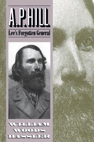 A. P. Hill : Lee's Forgotten General: William W. Hassler