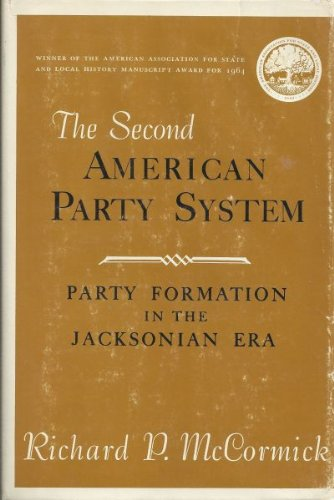 Second American Party System: Party Formation in: McCormick, Richard P.