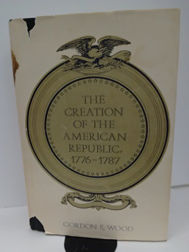 9780807811047: The Creation of the American Republic 1776-1787 (Institute of Early American History and Culture)