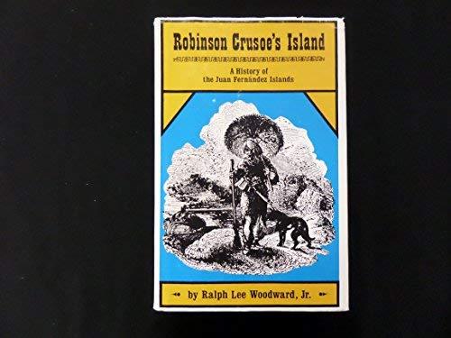 Robinson Crusoe's Island; a History of the: Ralph Lee, Jr.