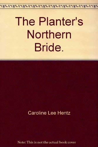 The Planter's Northern Bride: Hentz, Caroline Lee