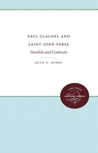 Paul Claudel and Saint-John Perse: Parallels and Contrasts: Horry