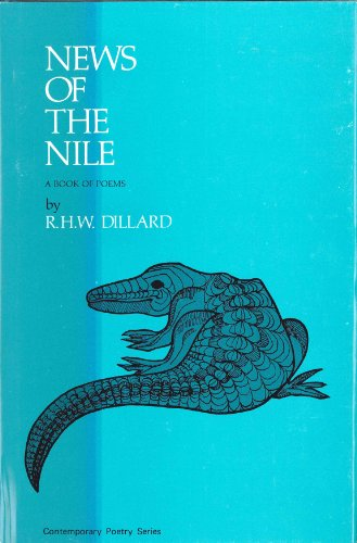News of the Nile: A Book of Poems (Contemporary poetry series): Dillard, R.H.W.