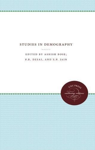 Studies in Demography - Essays Presented to: Bose, Ashish; Desai,