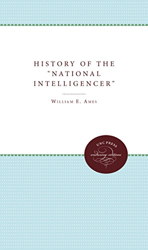 9780807811788: A History of the National Intelligencer