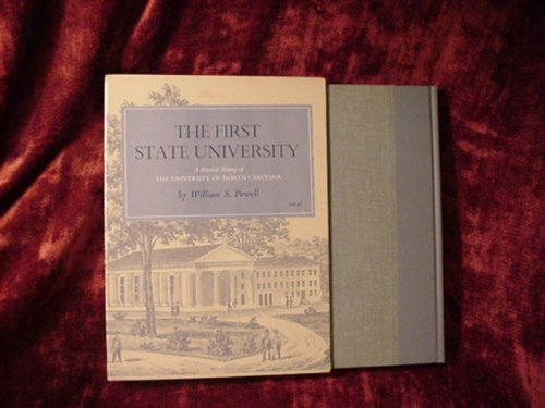 THE FIRST STATE UNIVERSITY: A Pictorial History of the University of North Carolina.: Powell, ...