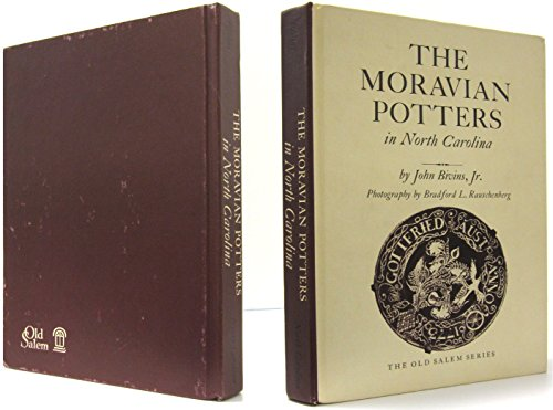 The Moravian Potters in North Carolina, (The Old Salem series) Bivins, John