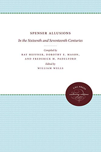 9780807812129: Spenser Allusions: In the Sixteenth and Seventeenth Centuries (Studies in philology. Texts and studies)