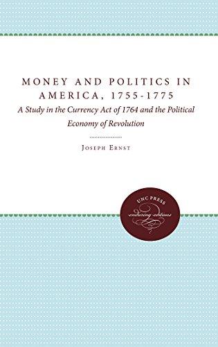 Money and Politics in America, 1755-75: A: Joseph Albert Ernst