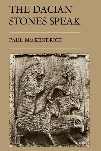 Dacian Stones Speak: MacKendrick, Paul