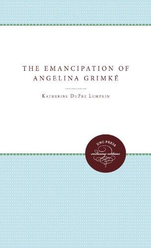 The Emancipation of Angelina Grimké: Lumpkin, Katharine du Pre