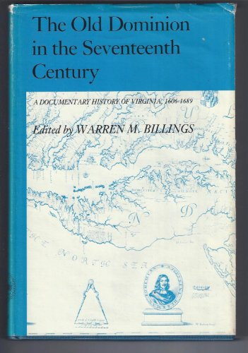 9780807812341: Old Dominion in the Seventeenth Century: A Documentary History of Virginia, 1606-1689 (Documentary Problems in Early American History)