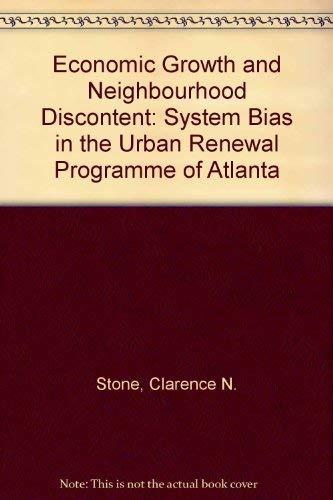 Economic Growth and Neighborhood Discontent: System Bias in the Urban Renewal Program of Atlanta: ...
