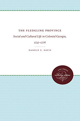 9780807812679: The Fledgling Province: Social and Cultural Life in Colonial Georgia, 1733-1776 (Published by the Omohundro Institute of Early American History and Culture and the University of North Carolina Press)