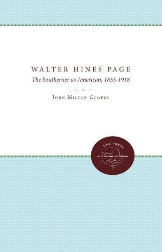 Walter Hines Page: The Southerner As American,: John Milton Cooper,