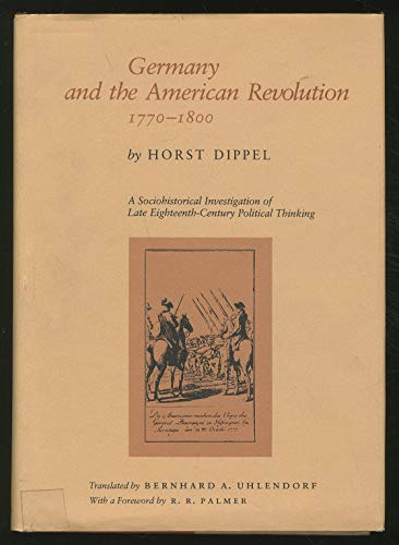 Germany and the American Revolution, 1770-1800: A Sociohistorical Investigation of Late ...