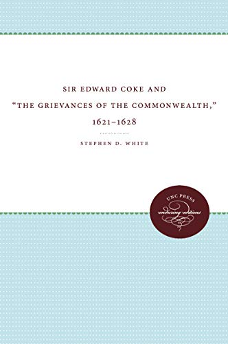 9780807813355: Sir Edward Coke and 'The Grievances of the Commonwealth,' 1621-1628 (Studies in Legal History)