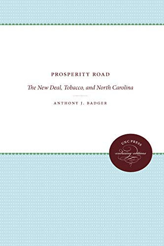 9780807813676: Prosperity Road: The New Deal, Tobacco, and North Carolina (Fred W. Morrison Series in Southern Studies)
